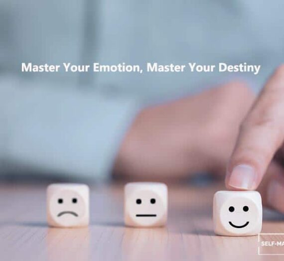 How To Master and Control Your Emotion